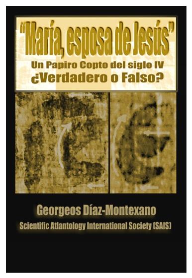 """El papiro copto sobre """"María, esposa de Jesús"""" ¿Verdadero o Falso?, por Georgeos Díaz-Montexano"""
