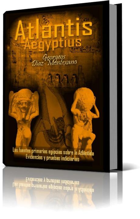 ATLANTIS AEGYPTIUS CODEX. Tomo II del Epítome de la Atlántida Histórico-Científica: http://www.Atlantida.be