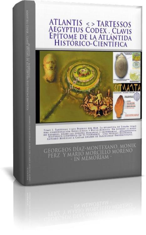 """""""ATLANTIS . TARTESSOS. Aegyptius Codex . Clavis . Epítome de la Atlántida Histórico-Científica . La Atlántida de España. Una confederación talasocrática Íbero-Líbico-Mauretana y Hycso-Minoica. Un estudio de la Atlántida -a modo de exordio- desde las fuentes documentales primarias y secundarias. Tomo I"""": http://www.AtlantidaHistorica.com"""