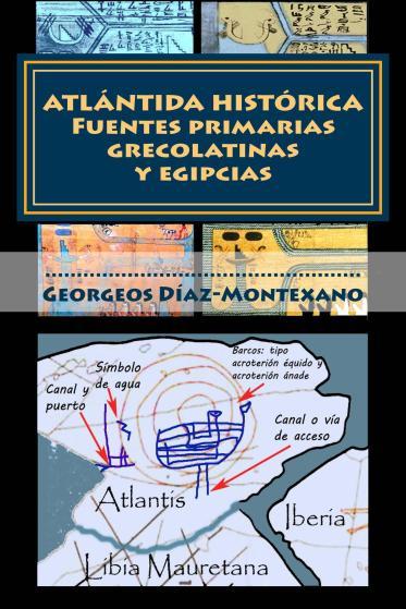 Ya está disponible la Edición Especial EXTRACTO para Kindle (313 páginas), por sólo 15,15 Euros del libro: ATLÁNTIDA HISTÓRICA. Fuentes primarias grecolatinas y egipcias: EXTRACTO del Compendio del Epítome de la Atlántida Histórico-Científica. Evidencias y pruebas indiciarias, de Georgeos Díaz-Montexano.