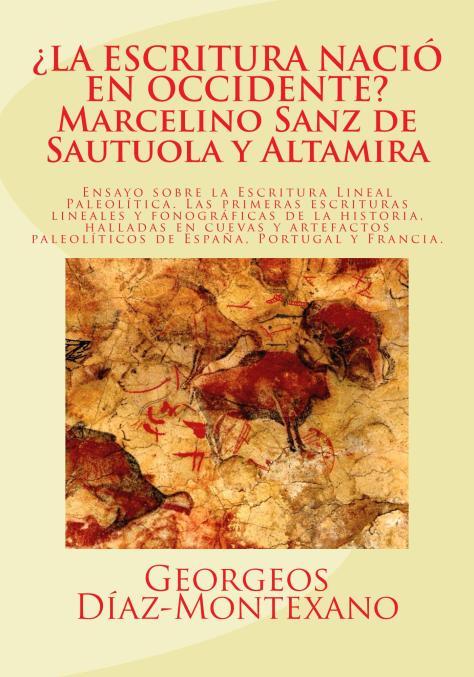 ¿LA ESCRITURA NACIÓ EN OCCIDENTE? Marcelino Sanz de Sautuola y la Cueva de Altamira, por Georgeos Díaz-Montexano.
