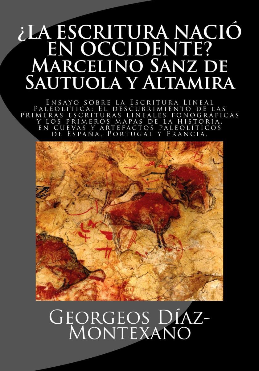 Georgeos Díaz-Montexano: La Escritura Lineal Paleolítica (ELPA). Arte y escritura en el Paleolítico