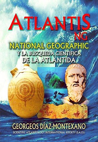 ATLANTIS.NG National Geographic y la búsqueda científica de la Atlántida.
